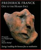 Ode to the Human Face : Seeing/Molding the Human Face as Meditation, Franck, Frederick, 1930337124