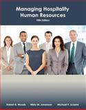 Managing Hospitality Human Resources, Woods, Robert H. and Johanson, Misty, 0133097129