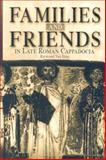 Families and Friends in Late Roman Cappadocia, Van Dam, Raymond, 0812237129