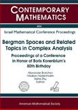 Bergman Spaces and Related Topics in Complex Analysis : Proceedings of a Conference in Honor of Boris Korenblum's 80th Birthday, Korenblum, Boris, 0821837125
