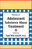 Manual of Adolescent Substance Abuse Treatment, , 0880487127