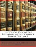 Historical View of the Literature of the South of Europe, Thomas Roscoe and Jean-Charles-Leonard Simonde Sismondi, 1147167125