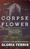 Corpse Flower, Gloria Ferris, 1459707125