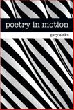 Poetry in Motion, Gary Aleks, 1493127128