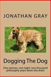 Dogging the Dog, Jonathan Gray, 1494287129