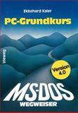 MS-DOS-Wegweiser Grundkurs : Für IBM PC und Kompatible Unter MS-DOS Bis Version 4. 0, Kaier, Ekkehard, 3528047127