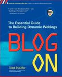 Blog On : Building Online Communities with Web Logs, Stauffer, Todd, 0072227125