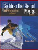 Six Ideas That Shaped Physics : Unit N: the Laws of Physics Are Universal, Moore, Thomas A., 0072397128
