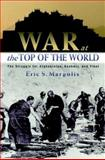 War at the Top of the World, Eric Margolis, 0415927129
