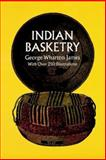 Indian Basketry, George Wharton James, 0486217124
