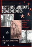 Restoring America's Neighborhoods : How Local People Make a Difference, Greenberg, Michael R., 0813527120