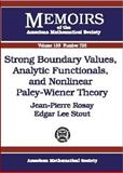 Strong Boundary Values, Analytic Functionals, and Nonlinear Paley-Wiener Theory, Jean-Pierre Rosay and Edgar Lee Stout, 082182712X