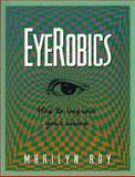 EyeRobics, Marilyn Roy, 0897167120