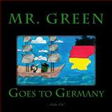 Mr. Green Goes to Germany, Nadia Cal, 149441712X