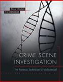 Crime Scene Investigation : The Forensic Technician's Field Manual, Young, Tina and Ortmeier, P. J., 0135127122