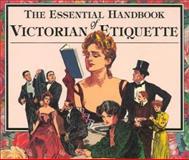 The Essential Handbook of Victorian Etiquette, Thomas E. Hill, 0912517123