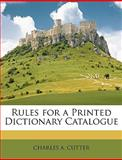 Rules for a Printed Dictionary Catalogue, Charles A. Cutter, 1146087128