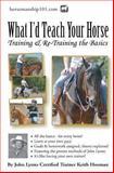 What I'd Teach Your Horse, Keith Hosman, 1478357126