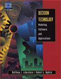 Decision Technology : Modeling, Software, and Applications, Nydick, Robert and Liberatore, Matthew, 0471417122
