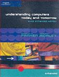 Understanding Computers Today and Tomorrow 2003, Parker, Charles S. and Morley, Deborah, 0619187123