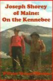 Joseph Shorey of Maine: on the Kennebec, William Wochna, 1499207123