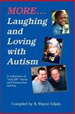 More Laughing and Loving with Autism, R. Wayne Gilpin, 1885477120