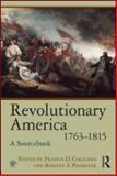 Revolutionary America, 1763-1815 1st Edition