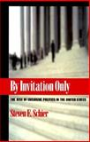 By Invitation Only : The Rise of Exclusive Politics in the United States, Schier, Steven E., 0822957124