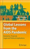 Global Lessons from the AIDS Pandemic : Economic, Financial, Legal and Political Implications, Condon, Bradly J. and Sinha, Tapen, 364209712X