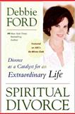 Spiritual Divorce, Debbie Ford, 0061227129