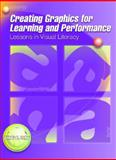 Creating Graphics for Learning and Performance : Lessons in Visual Literacy, Lohr, Linda, 013090712X