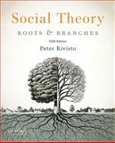 Social Theory : Roots and Branches, Kivisto, Peter, 0199937125