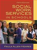 Social Work Services in Schools, Allen-Meares, Paula and Welsh, Betty L., 0205627129