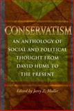 Conservatism : An Anthology of Social and Political Thought from David Hume to the Present, Muller, Jerry Z., 0691037124