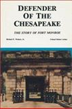 Defender of the Chesapeake : The Story of Fort Monroe, Weinert, Richard P., Jr. and Arthur, Robert, 0942597125