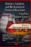 Kinetics, Catalysis and Mechanism of Chemical Reactions : From Pure to Applied Science - Tomorrow and Perspectives, Islamova, Regina M. and Kolesov, Sergei V., 161470712X