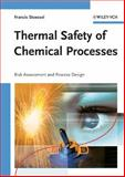 Thermal Safety of Chemical Processes : Risk Assessment and Process Design, Stoessel, Francis, 3527317120