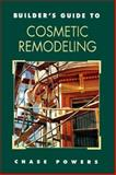 Builder's Guide to Cosmetic Remodeling, Powers, Chase, 0070507120