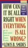 How Can It Be All Right When Everything Is All Wrong?, Lewis B. Smedes, 067160712X
