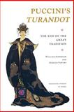 Puccini's Turandot : The End of the Great Tradition, Ashbrook, William and Powers, Harold, 0691027129