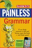 Painless Grammar, Rebecca Elliott Ph.D., 0764147129