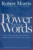 The Power of Your Words, Robert Morris, 0764217127