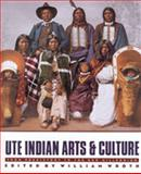 Ute Indian Arts and Culture, William Wroth and James A. Goss, 0916537129