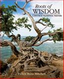 Roots of Wisdom : A Tapestry of Philosophical Traditions, Mitchell, Helen Buss, 1285197127