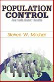 Population Control : Real Costs, Illusory Benefits, Mosher, Steven W. and Mosher, Steven, 1412807123