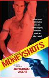 Moneyshots, Jonathan Asche, 1934187127