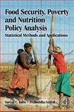 Food Security, Poverty and Nutrition Policy Analysis : Statistical Methods and Applications, Babu, Suresh and Sanyal, Prabuddha, 0123747120