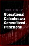 Operational Calculus and Generalized Functions, Erdelyi, Arthur, 0486497127