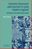 Demonic Possession and Exorcism in Early Modern England : Contemporary Texts and their Cultural Contexts, Almond, Philip C., 0521037123