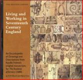 Living and Working in 17th Century England : An Encyclopedia of Drawings and Descriptions from Randle Holme's original manuscripts for the Academy of Armory, Alcock, N. W. and Cox, Nancy, 0712347127